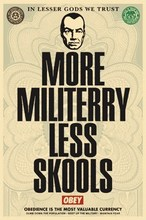 "Shepard FAIREY - Stampa Multiplo - ""More militerry - Less skools"""