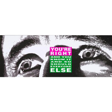 Barbara KRUGER - Stampa Multiplo - You're Right