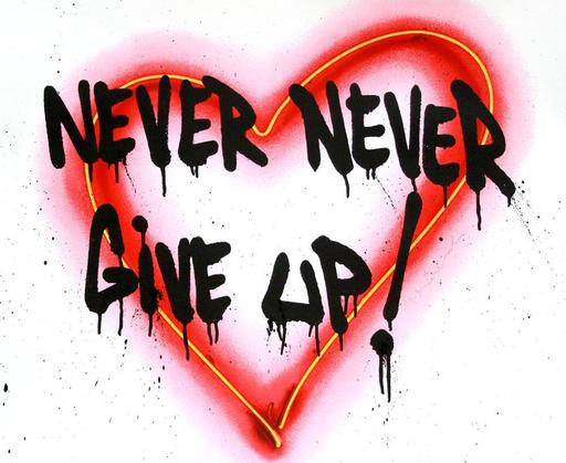 MR BRAINWASH - Print-Multiple - Speak from the Heart (Never Give Up)