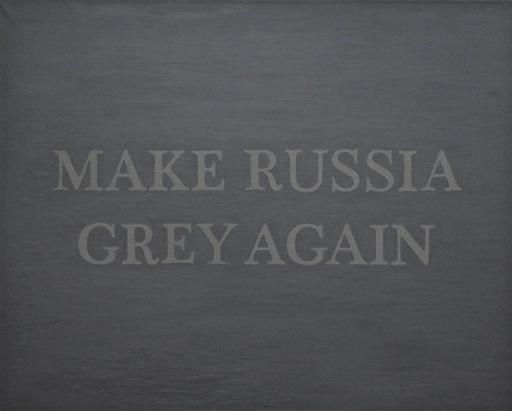 Slava PTRK - Gemälde - Make Russia Grey Again