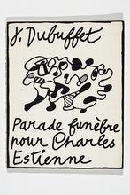Jean DUBUFFET - Estampe-Multiple - Parade funèbre pour Charles Estienne