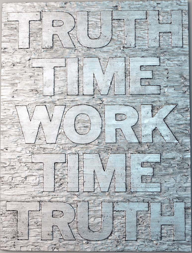 Mark TITCHNER - Sculpture-Volume - TRUTH TIME WORK TIME TRUTH