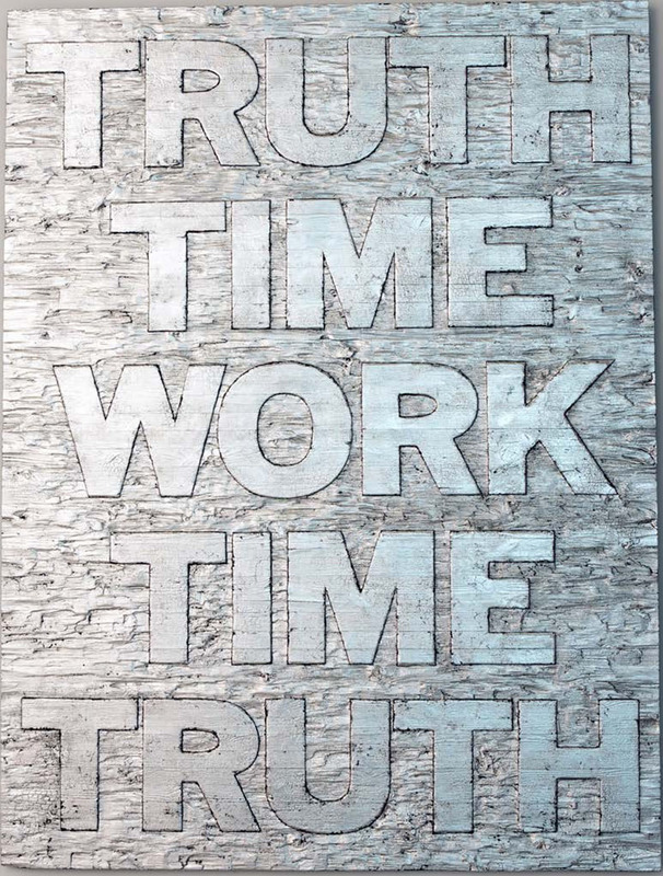 Mark TITCHNER - Scultura Volume - TRUTH TIME WORK TIME TRUTH