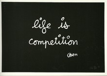 BEN - Print-Multiple - LIFE IS COMPETITION (1992) 93 X 63 cm