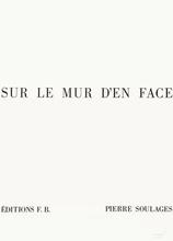 Pierre SOULAGES - Estampe-Multiple - Sur le mur d'enface