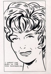 Raymond PETTIBON - Print-Multiple - I Want To Be The Girl In The Wig Commercial,