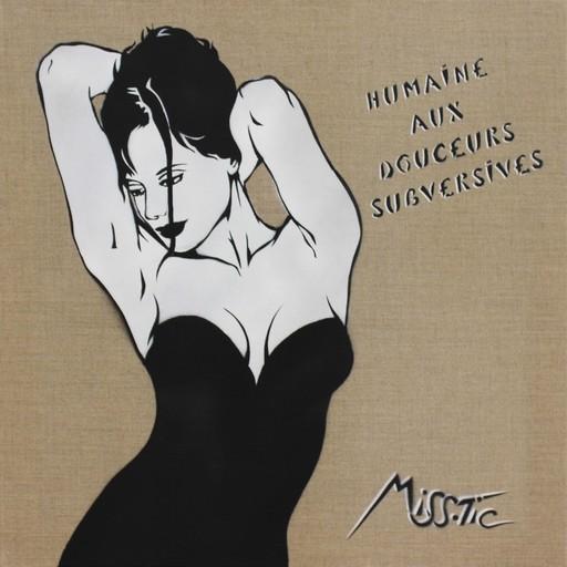 MISSTIC - Pintura - Humaine aux douceurs subversives