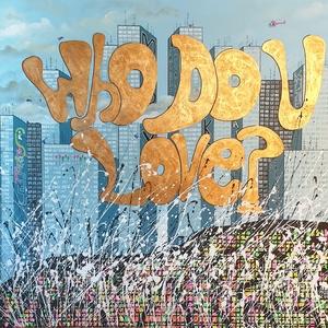 Rafael DE TOURS - Peinture - Who do U love ?