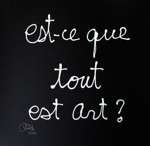 BEN - Druckgrafik-Multiple - Est-ce que tout est art ?