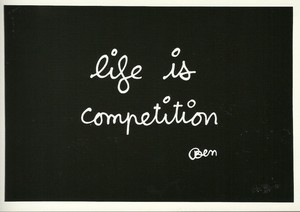 BEN, Life is competition
