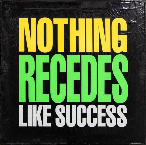 John GIORNO - Painting - NOTHING RECEDES LIKE SUCCESS