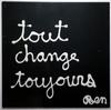 BEN - 绘画 - Tout Change Toujours