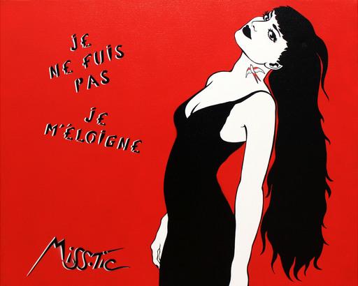 MISSTIC - Pintura - Je ne fuis pas jee m'éloigne