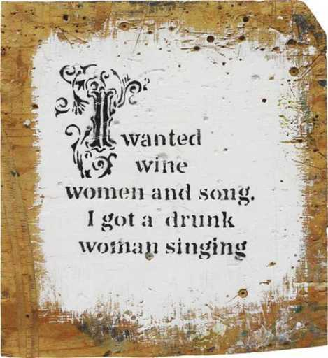 "BANKSY - Pintura - ""I wanted wine women and song. I got a drunk woman singing"""